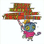 Happy Mondays Double Easy