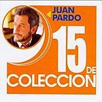 Juan Pardo 15 De Coleccion