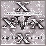 Volumen X Ab Quintanilla III Presenta: Sigo Pensando En Ti