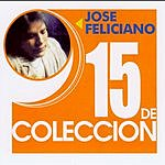 José Feliciano 15 De Coleccion: Jose Feliciano