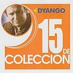 Dyango 15 De Coleccion: Dyango