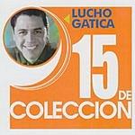 Lucho Gatica 15 De Coleccion: Lucho Gatica