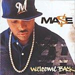 Mase Welcome Back