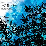 The Shore Hard Road