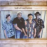 Neville Brothers Ball Of Confusion