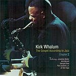 Kirk Whalum The Gospel According To Jazz, Chapter II