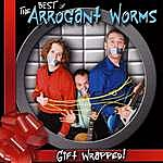 Arrogant Worms The Best Of The Arrogant Worms: Gift Wrapped