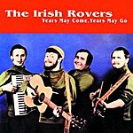 The Irish Rovers Years May Come, Years May Go