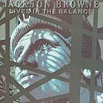 Jackson Browne Lives In The Balance