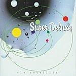 Super Deluxe Via Satellite