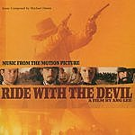 Mychael Danna Ride With The Devil: Music From The Motion Picture