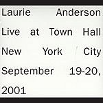 Laurie Anderson Live At Town Hall, NYC, September 19-20, 2001