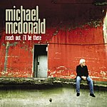 Michael McDonald Reach Out, I'll Be There
