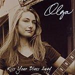 Olga Kiss Your Blues Away