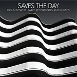 Saves The Day Ups & Downs: Early Recordings And B-Sides