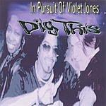 Dig This In Pursuit Of Violet Jones (Parental Advisory)