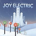 Joy Electric The Magic Of Christmas