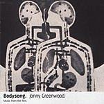 Jonny Greenwood Bodysong: Music From The Film