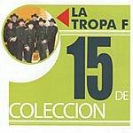 La Tropa F 15 De Coleccion: La Tropa F