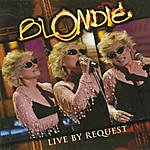 Blondie Live By Request