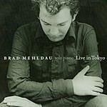 Brad Mehldau Solo Piano: Live In Tokyo