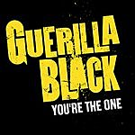 Guerilla Black You're The One