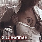 Kill Hannah For Never And Ever