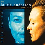 Laurie Anderson Talk Normal: The Laurie Anderson Anthology