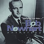 Bob Newhart Something Like This: The Bob Newhart Anthology