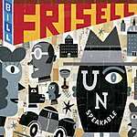 Bill Frisell Unspeakable