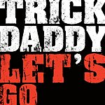 Trick Daddy Let's Go (Edited)