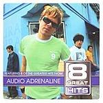 Audio Adrenaline 8 Great Hits: Audio Adrenaline