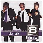 dc Talk 8 Great Hits: dc Talk