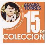 Alvaro Torres 15 De Coleccion: Alvaro Torres
