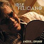 José Feliciano A Mexico...Con Amor