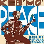 Keb' Mo' Peace...Back By Popular Demand