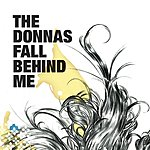 The Donnas Fall Behind Me
