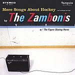 The Zambonis More Songs About Hockey...And Buildings And Food