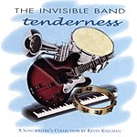 The Invisible Band Tenderness, A Song-writer's Collection