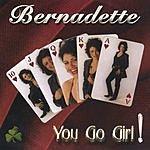 Bernadette You Go Girl!