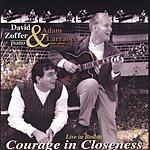 David Zoffer Courage In Closeness: Live In Boston