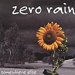 Zero Rain Somewhere Else