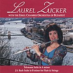 Laurel Zucker Suite In A minor/Suite In B minor For Flute And Strings