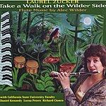 Laurel Zucker Take A Walk On The Wilder Side: Flute Music Of Alec Wilder