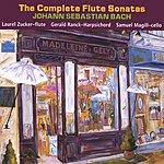 Laurel Zucker The Complete J.S. Bach Flute Sonatas