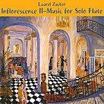 Laurel Zucker Inflorescence 2: Music For Solo Flute
