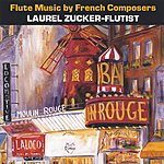 Laurel Zucker Flute Music By French Composers