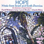 Ronit Widmann-Levy Hope: Music From Israel And South America For Soprano, Flute, Guitar