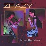 Zrazy Living Our Lives