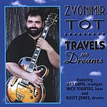 Zvonimir Tot Travels and Dreams